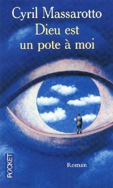 """"""" Dieu est un pote à moi """" de Cyril Massarotto"""
